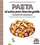 pasta et salsa pour tous les go?ts 100 recettes inratables