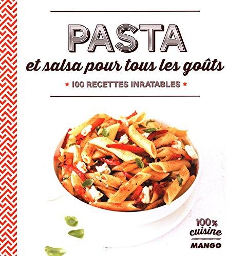 Pasta et salsa pour tous les goûts : 100 recettes...