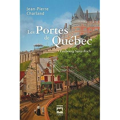 Les Portes de Québec T1: Faubourg Saint-Roch