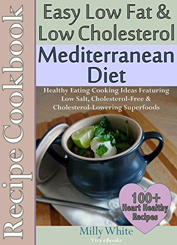 Easy low fat low cholesterol mediterranean diet recipe cookbook a lower priced version of this book is available forumfinder Images