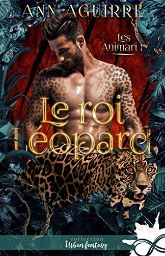 Le roi léopard: Les Animari, T1 par [Aguirre, Ann]