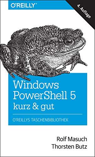 Windows PowerShell 5 - kurz & gut