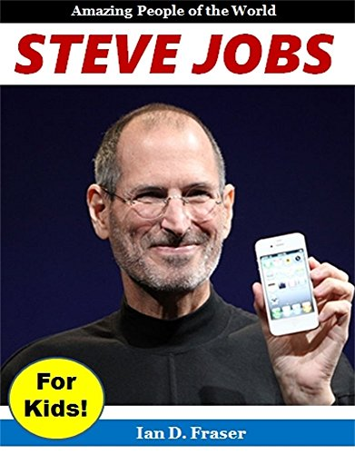 Steve Jobs for Kids! Amazing People of the World (English Edition)