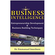 Business Intelligence: Entrepreneurship Development & Business Development Techniques (English Edition)
