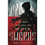 Those Brave, Foolish Souls from the City of Swords: Volume 3