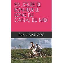 SIX JOURS DE BONHEUR LE LONG DU CANAL DU MIDI