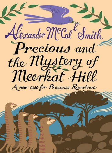 Precious and the Mystery of Meerkat Hill (Precious Ramotswe 2)