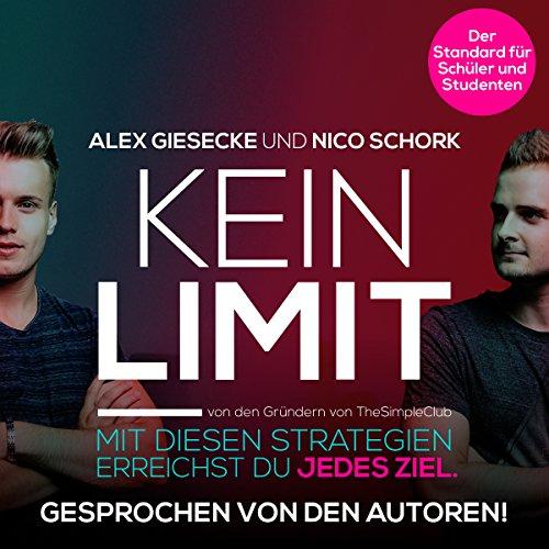 Buchseite und Rezensionen zu 'KEIN LIMIT: Mit diesen Strategien erreichst du jedes Ziel' von Alex Giesecke