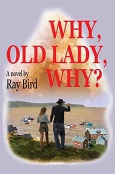 Why, Old Lady, Why? (English Edition) von [Bird, Ray]