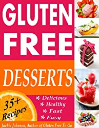 Gluten Free Desserts: Fast, Easy, Healthy and Delicious! (English Edition)