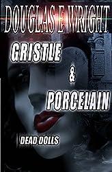 Gristle & Porcelain: Dead Dolls
