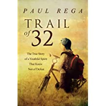 Trail of 32: The True Story of a Youthful Spirit That Knew Not of Defeat (English Edition)