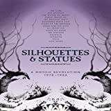 Silhouettes & Statues-A Gothic Revolution 1978-86