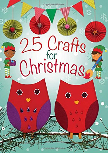 25 Crafts for Christmas: A Keep-Busy Book for Advent