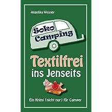 SOKO Camping - Textilfrei ins Jenseits: Ein Krimi (nicht nur) für Camper