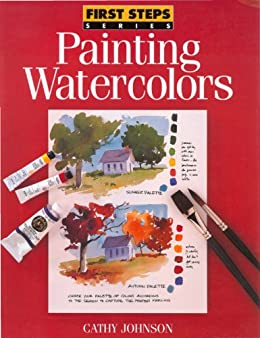 First Steps Painting Watercolors par [Johnson, Cathy]
