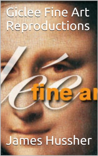 Giclee Fine Art Reproductions (English Edition) (Fine Art Giclee)