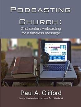 Podcasting Church (English Edition) von [Clifford, Paul]