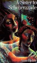 A Sister to Scheherazade by Assia Djebar (1993-03-15)