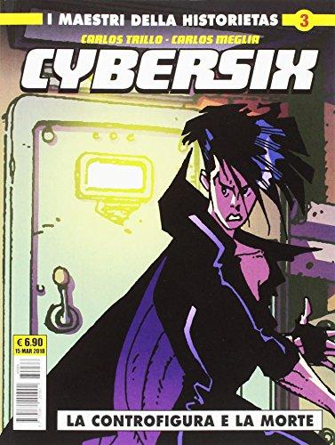 Cybersix. I maestri della historietas: 3