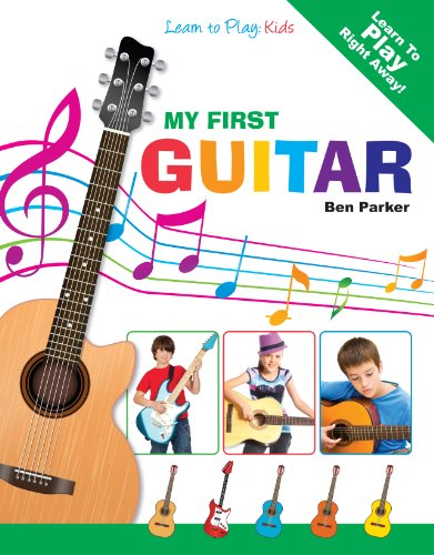 My First Guitar - Learn To Play: Kids (English Edition) por Ben Parker