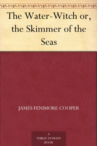 The Water-Witch or, the Skimmer of the Seas (English Edition) - American Skimmer