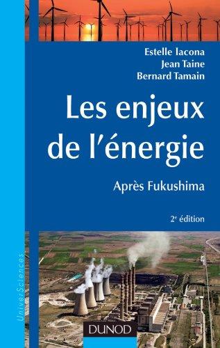 Les enjeux de l'énergie - 2e éd. - Après Fukushima