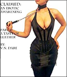 Claimed Part 2: A Taste of Leather (Claimed: An Erotic Awakening)