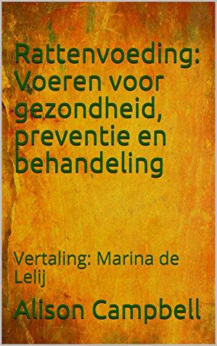 Rattenvoeding: Voeren voor gezondheid, preventie en behandeling: Vertaling: Marina de Lelij (The Scuttling Gourmet Book 2) (Dutch Edition) por Alison  Campbell