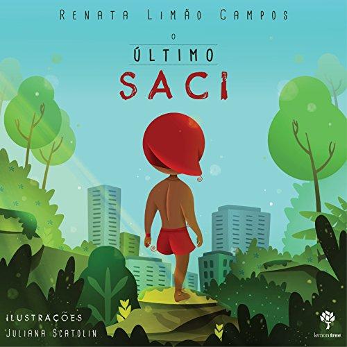 O Último Saci (Portuguese Edition) por Renata Limão Campos
