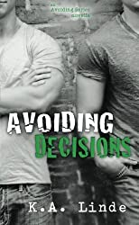Avoiding Decisions (Volume 4) by K.A. Linde (2015-02-19)