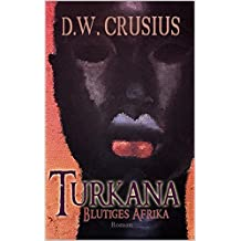 Turkana: Blutiges Afrika (German Edition)