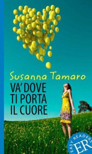 Easy Readers: Italian: Level 2: Va' Dove Ti Porta Il Cuore