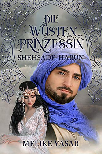 Die Wüstenprinzessin  3 - Shehsade Harun: Shehsade Harun von [Yasar, Melike]