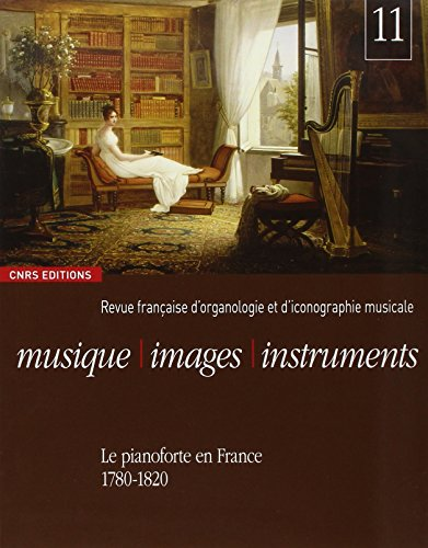 Musique, images, instruments  - Le pianoforte en France (1780-1820) - N°11 par Collectif