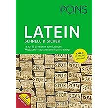 PONS Latein schnell & sicher: In nur 18 Lektionen zum Latinum