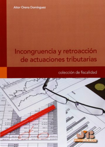 Incongruencia Y Retroacción De Actuaciónes Tributarias (Colección de Fiscalidad) por Aitor Orena Domínguez