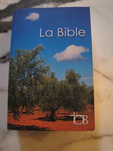 La Bible TOB : Traduction oecuménique de la Bible comprenant l'Ancien et le Nouveau Testament par Anonyme