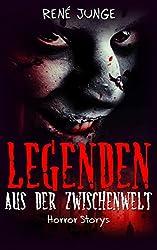 Legenden aus der Zwischenwelt - Horror Kurzgeschichten