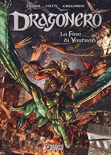 La fine di Yastrad. Dragonero