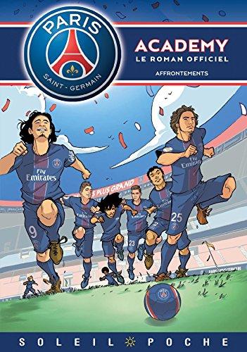 Paris Saint-Germain Academy - Affrontements par Mathieu Mariolle, Cécile Beaucourt, Perdrolle