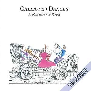 Calliope Dances/A Renaissance Revel by Calliope - A Renaissance Band (2013-01-14)