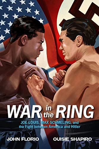 War in the Ring: Joe Louis, Max Schmeling, and the Fight between America and Hitler (English Edition)