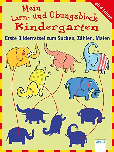 Erste Bilderrätsel zum Suchen, Zählen, Malen: Mein Lern- und Übungsblock Kindergarten