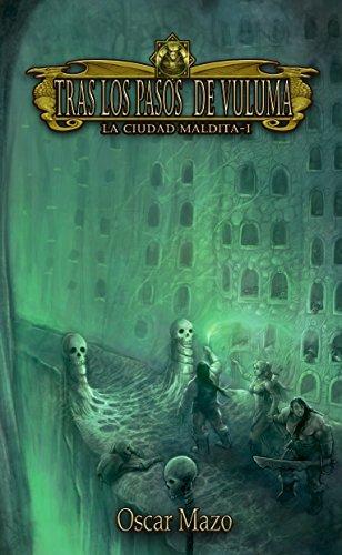 Tras los pasos de Vuluma (Trilogía de la Ciudad Maldita nº 1)