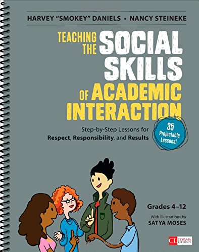 Skills of Academic Interaction, Grades 4-12: Step-By-Step Lessons for Respect, Responsibility, and Results (Corwin Literacy) ()