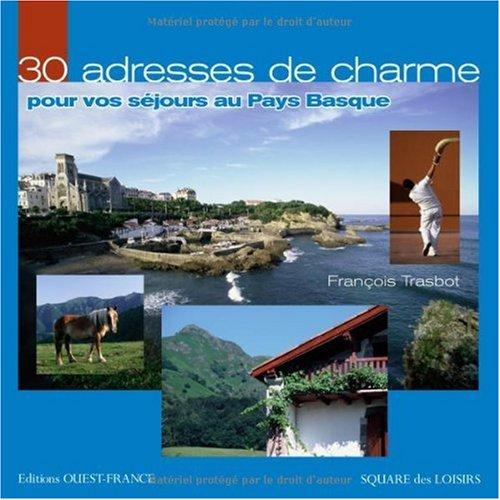 30 adresses de charme pour vos séjours au Pays Basque