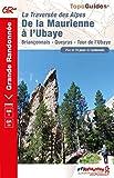 La traversée des Alpes, de la Maurienne à l'Ubaye