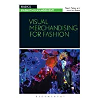 By Sarah Bailey - Visual Merchandising for Fashion (Basics Fashion Management)