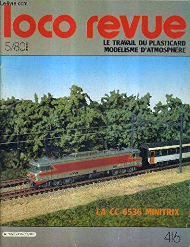 LOCO REVUE N°416 44E ANNEE 1980 - le modélisme d'atmosphère (4-2) - le travail du plasticard(2) - france trains un moulin peu ordinaire - le réseau mobile du rail miniature caennais (2) - le 6536 minitrix au 1/160 etc.